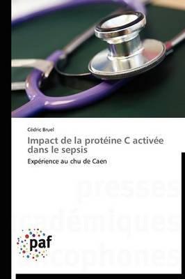 Impact de la Proteine C Activee Dans Le Sepsis