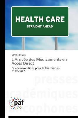L Arrivee Des Medicaments En Acces Direct