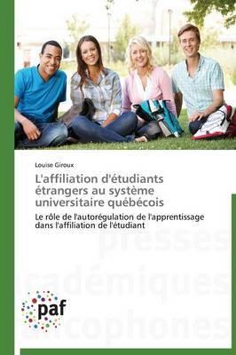 L'Affiliation D'Etudiants Etrangers Au Systeme Universitaire Quebecois