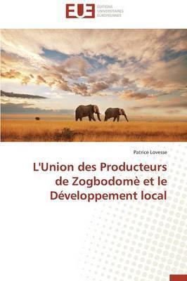 L'Union Des Producteurs de Zogbodome Et Le Developpement Local