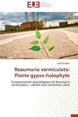Reaumuria Vermiculata: Plante Gypso-Halophyte