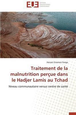 Traitement de la Malnutrition Percue Dans Le Hadjer Lamis Au Tchad