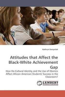 Attitudes That Affect the Black-White Achievement Gap