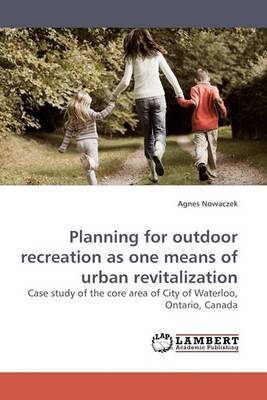 Planning for Outdoor Recreation as One Means of Urban Revitalization