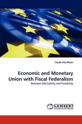 Economic and Monetary Union with Fiscal Federalism