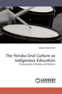 The Yoruba Oral Culture as Indigenous Education