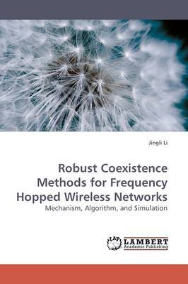 Robust Coexistence Methods for Frequency Hopped Wireless Networks