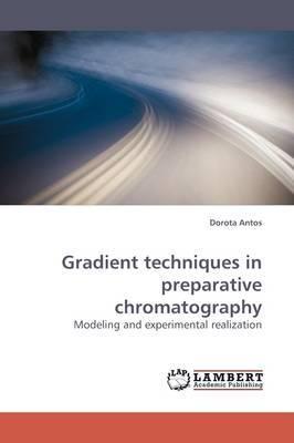 Gradient Techniques in Preparative Chromatography