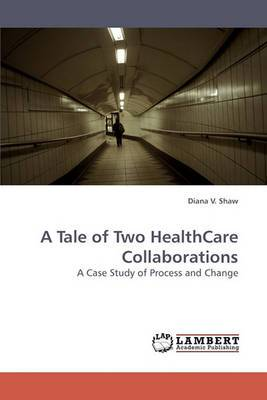 A Tale of Two Healthcare Collaborations