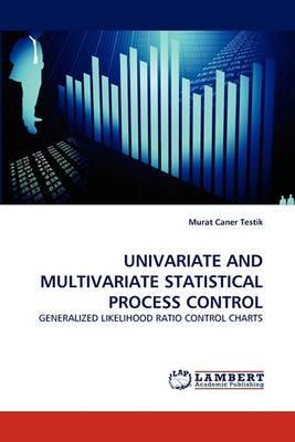 Univariate and Multivariate Statistical Process Control