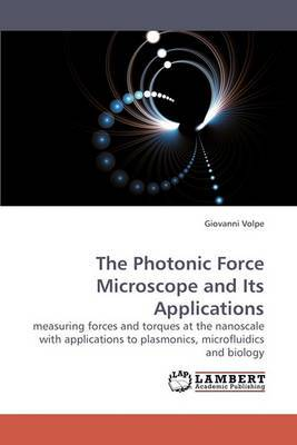 The Photonic Force Microscope and Its Applications