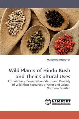 Wild Plants of Hindu Kush and Their Cultural Uses