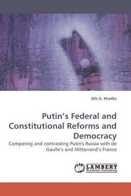 Putin's Federal and Constitutional Reforms and Democracy