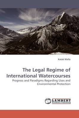 The Legal Regime of International Watercourses
