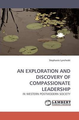 An Exploration and Discovery of Compassionate Leadership