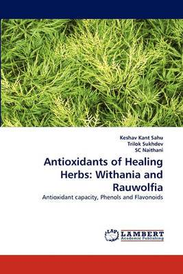 Antioxidants of Healing Herbs: Withania and Rauwolfia