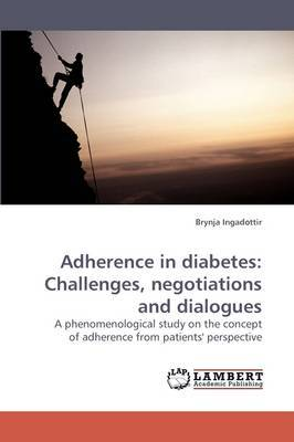 Adherence in Diabetes: Challenges, Negotiations and Dialogues
