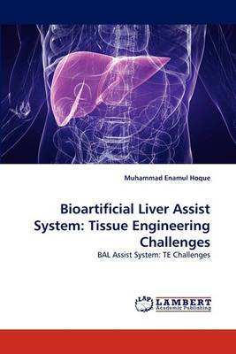 Bioartificial Liver Assist System: Tissue Engineering Challenges