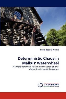 Deterministic Chaos in Malkus' Waterwheel