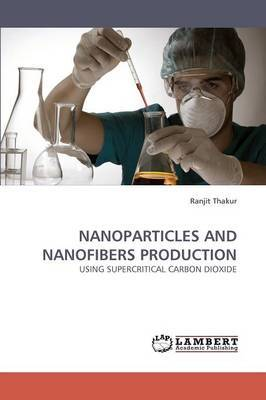 Nanoparticles and Nanofibers Production