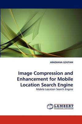 Image Compression and Enhancement for Mobile Location Search Engine
