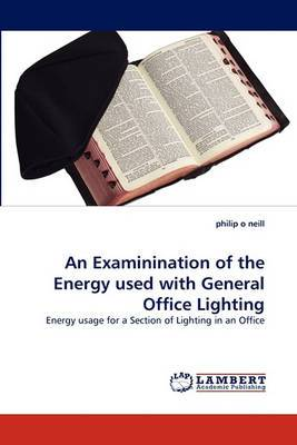 An Examinination of the Energy Used with General Office Lighting