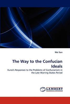 The Way to the Confucian Ideals