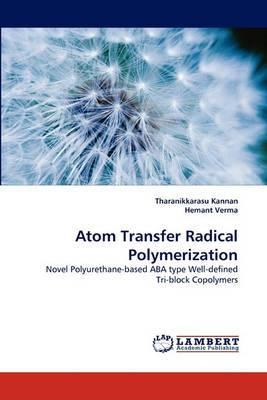 Atom Transfer Radical Polymerization