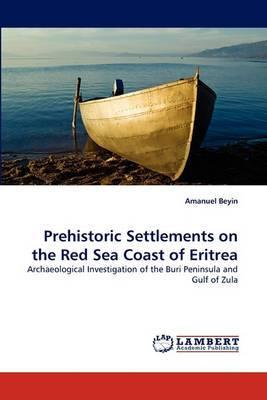 Prehistoric Settlements on the Red Sea Coast of Eritrea