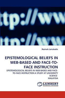 Epistemological Beliefs in Web-Based and Face-To-Face Instruction