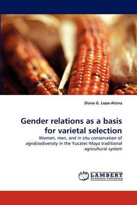 Gender Relations as a Basis for Varietal Selection