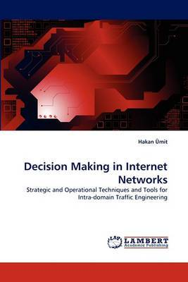 Decision Making in Internet Networks