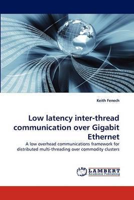 Low Latency Inter-Thread Communication Over Gigabit Ethernet