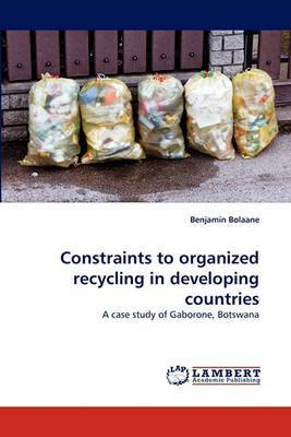 Constraints to Organized Recycling in Developing Countries