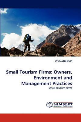 Small Tourism Firms: Owners, Environment and Management Practices