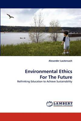 Environmental Ethics for the Future