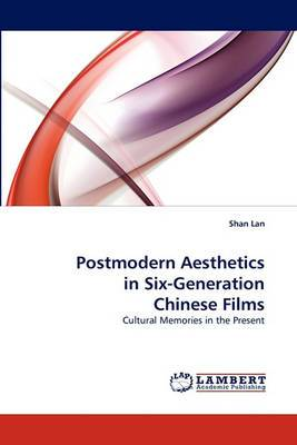 Postmodern Aesthetics in Six-Generation Chinese Films