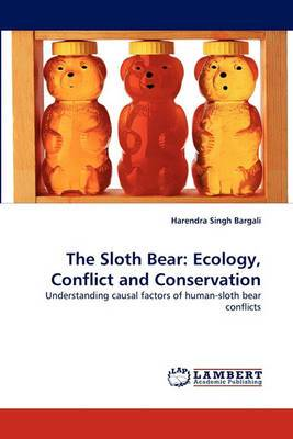 The Sloth Bear: Ecology, Conflict and Conservation