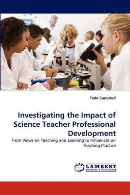 Investigating the Impact of Science Teacher Professional Development