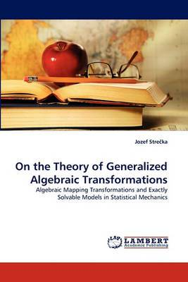 On the Theory of Generalized Algebraic Transformations