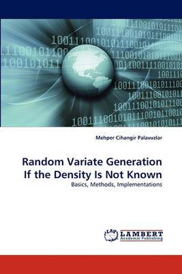 Random Variate Generation If the Density Is Not Known