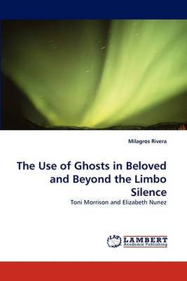 The Use of Ghosts in Beloved and Beyond the Limbo Silence