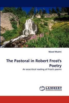 The Pastoral in Robert Frost's Poetry
