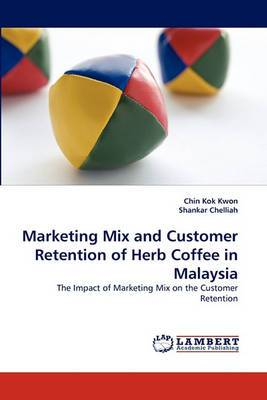 Marketing Mix and Customer Retention of Herb Coffee in Malaysia