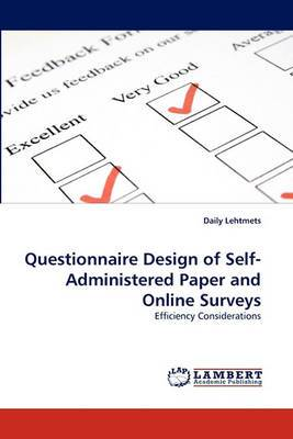 Questionnaire Design of Self-Administered Paper and Online Surveys