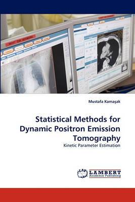 Statistical Methods for Dynamic Positron Emission Tomography