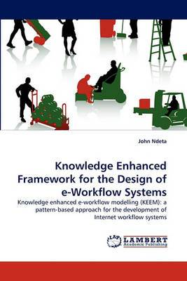 Knowledge Enhanced Framework for the Design of E-Workflow Systems
