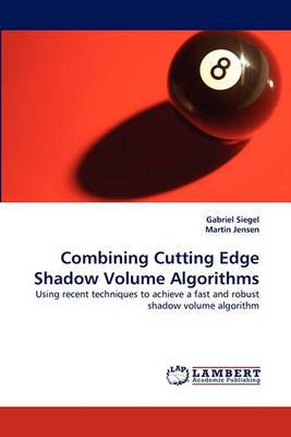 Combining Cutting Edge Shadow Volume Algorithms