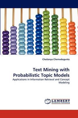Text Mining with Probabilistic Topic Models