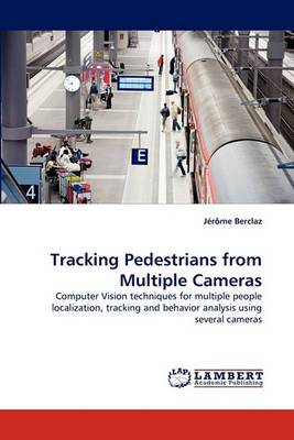 Tracking Pedestrians from Multiple Cameras
